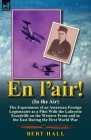 En l'air! (In the Air): the Experiences of an American Foreign Legionnaire as a Pilot With the Lafayette Escadrille on the Western Front and i Cover Image