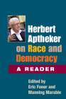 Herbert Aptheker on Race and Democracy: A Reader Cover Image