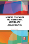 Disputed Territories and International Criminal Law: Israeli Settlements and the International Criminal Court Cover Image