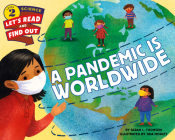 A Pandemic Is Worldwide (Let's-Read-and-Find-Out Science 2) Cover Image