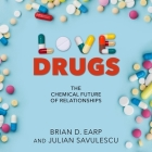 Love Drugs Lib/E: The Chemical Future of Relationships Cover Image