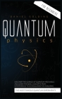 Quantum Physics for Beginners: Discover the Science of Quantum Mechanics and Learn the Basic Concepts from Interference to Entanglement by Analyzing Cover Image
