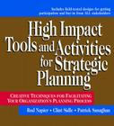 High Impact Tools and Activities for Strategic Planning: Creative Techniques for Facilitating Your Organization's Planning Process Cover Image