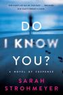 Do I Know You?: A Novel of Suspense Cover Image