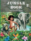 The Jungle Book 2 Coloring Book: This Coloring Book for Kids Includes Jungle Animals Forest. Children Activity Books for Kids Ages 2-4, 4-8, Boys, Gir Cover Image