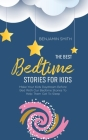 The Best Bedtime Stories For Kids: Make Your Kids Daydream Before Bed With Our Bedtime Stories To Help Them Get To Sleep Cover Image
