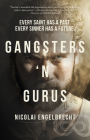 Gangsters 'n Gurus: Every Saint Has a Past. Every Sinner Has a Future. Cover Image