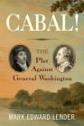 Cabal!: The Plot Against General Washington Cover Image