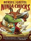 Hensel and Gretel: Ninja Chicks Cover Image