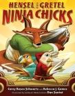 Hensel and Gretel: Ninja Chicks Cover Image