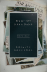 My Ghost Has a Name: Memoir of a Murder Cover Image