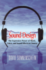 Sound Design: The Expressive Power of Music, Voice and Sound Effects in Cinema Cover Image