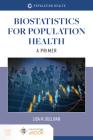 Biostatistics for Population Health: A Primer: A Primer Cover Image
