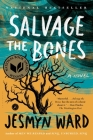 Salvage the Bones: A Novel Cover Image
