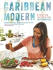Caribbean Modern: Recipes from the Rum Islands Cover Image