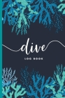 Scuba Diver Log Book: Track & Record 100 Dives with Detailed Data - Nautical Coral Design Cover Image