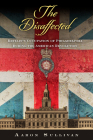 The Disaffected: Britain's Occupation of Philadelphia During the American Revolution (Early American Studies) Cover Image