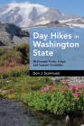 Day Hikes in Washington State: 90 Favorite Trails, Loops, and Summit Scrambles Cover Image