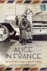 Alice in France: The World War I Letters of Alice M. Oabrien Cover Image