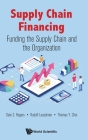 Supply Chain Financing: Funding the Supply Chain and the Organization Cover Image
