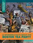 12 Incredible Facts about the Boston Tea Party (Turning Points in Us History) Cover Image