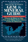 Northeast Treasure Hunter's Gem and Mineral Guide (6th Edition): Where and How to Dig, Pan and Mine Your Own Gems and Minerals Cover Image
