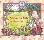 Snow White: An Islamic Tale (Islamic Fairy Tales) Cover Image
