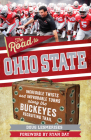 The Road to Ohio State: Incredible Twists and Improbable Turns Along the Ohio State Buckeyes Recruiting Trail Cover Image