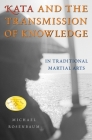 Kata and the Transmission of Knowledge: In Traditional Martial Arts Cover Image