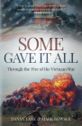 Some Gave It All: Through the Fire of the Vietnam War Cover Image
