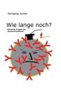 Wie lange noch?: Kritische Fragen zur Corona-Pandemie Cover Image