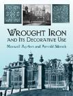 Wrought Iron and Its Decorative Use Cover Image