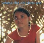 Where the Children Are Cover Image