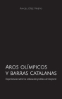 Aros olímpicos y barras catalanas: Experiencias sobre la utilización política del deporte Cover Image