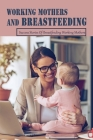 Working Mothers And Breastfeeding: Success Stories Of Breastfeeding Working Mothers: Awkward Cover Image