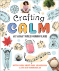 Crafting Calm: Art and Activities for Mindful Kids Cover Image