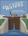 Enterprising Waters: The History and Art of New York's Erie Canal (Excelsior Editions) Cover Image