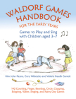 Waldorf  Games Handbook for the Early Years: Games to Play and Sing with Children Aged 3-7 (Waldorf Education) Cover Image