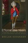 Effeminate Years: Literature, Politics, and Aesthetics in Mid-Eighteenth-Century Britain (Transits: Literature) Cover Image