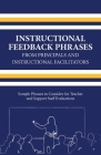 Instructional Feedback Phrases from Principals & Instructional Facilitators: Sample Phrases to Consider for Teacher & Support Staff Evaluations Cover Image