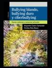 Bullying blando, bullying duro y cyberbullying: Nuevas violencias y consumos culturales Cover Image
