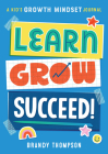 Learn, Grow, Succeed!: A Kids Growth Mindset Journal Cover Image