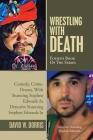 Wrestling with Death: Fourth Book of the Series Cover Image