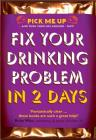 Fix Your Drinking Problem in 2 Days Cover Image