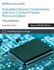 Embedded Systems Fundamentals with Arm Cortex-M based Microcontrollers: A Practical Approach Nucleo-F091RC Edition Cover Image