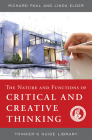 The Nature and Functions of Critical & Creative Thinking (Thinker's Guide Library) Cover Image