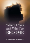 Where I Was and Who I've Become Cover Image