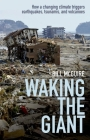 Waking the Giant: How a Changing Climate Triggers Earthquakes, Tsunamis, and Volcanoes Cover Image