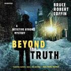 Beyond the Truth Lib/E: A Detective Byron Mystery Cover Image