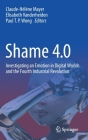 Shame 4.0: Investigating an Emotion in Digital Worlds and the Fourth Industrial Revolution Cover Image